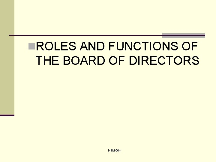 n. ROLES AND FUNCTIONS OF THE BOARD OF DIRECTORS DSM 504