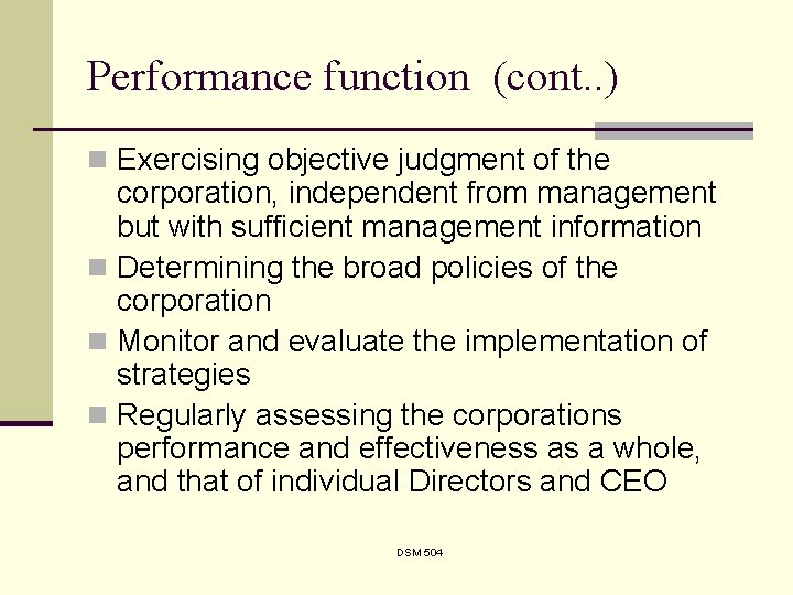 Performance function (cont. . ) n Exercising objective judgment of the corporation, independent from