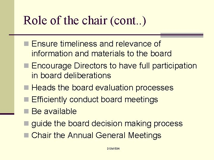 Role of the chair (cont. . ) n Ensure timeliness and relevance of information