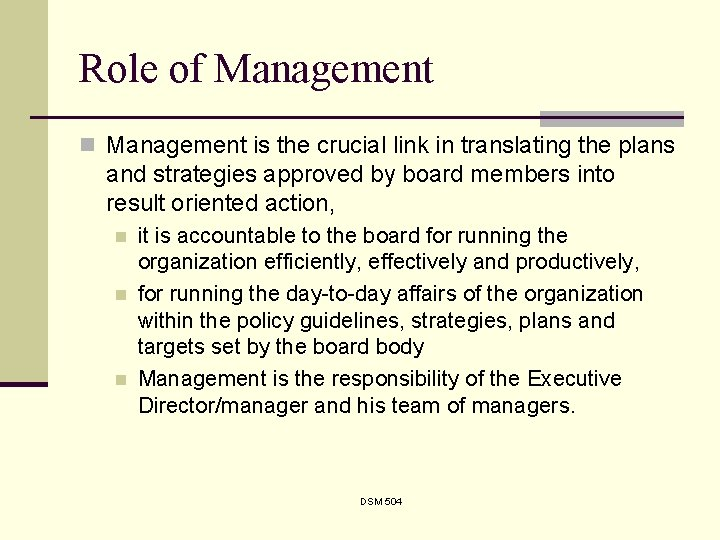 Role of Management n Management is the crucial link in translating the plans and