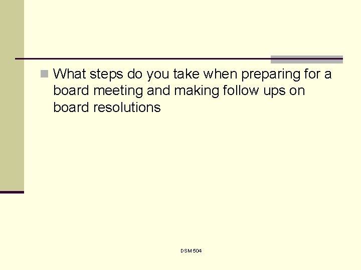 n What steps do you take when preparing for a board meeting and making