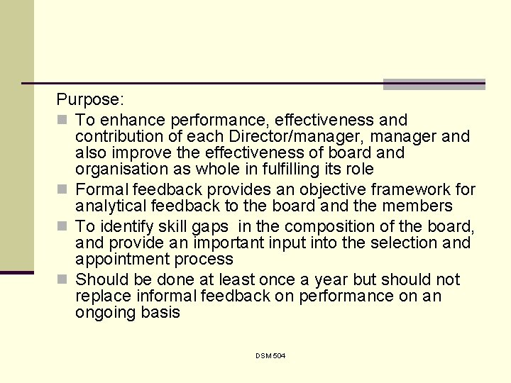 Purpose: n To enhance performance, effectiveness and contribution of each Director/manager, manager and also