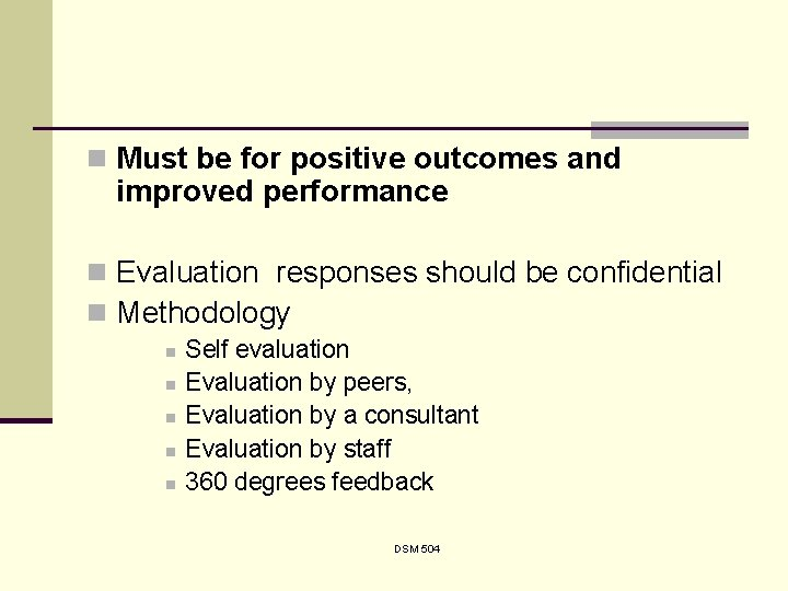 n Must be for positive outcomes and improved performance n Evaluation responses should be