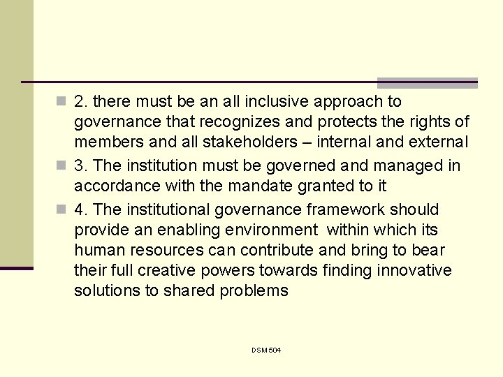 n 2. there must be an all inclusive approach to governance that recognizes and