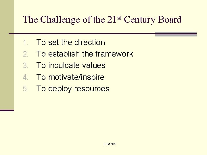 The Challenge of the 21 st Century Board 1. 2. 3. 4. 5. To