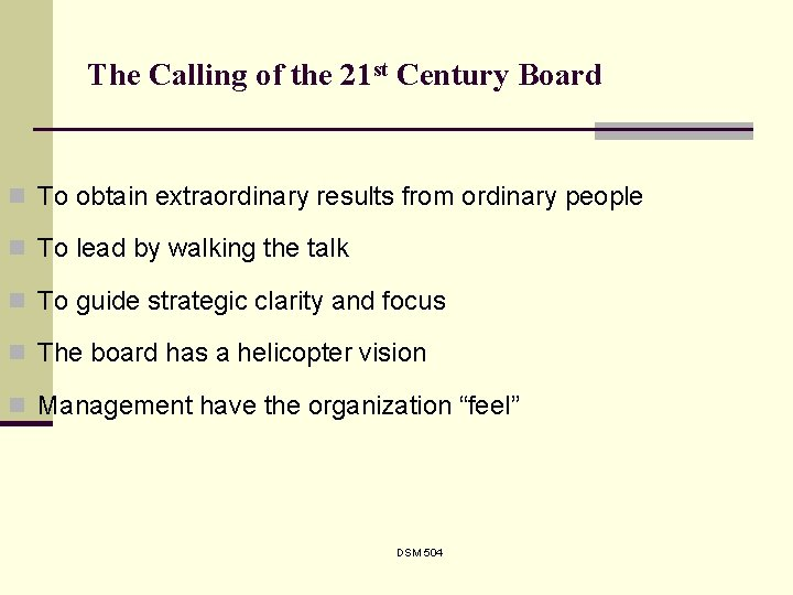 The Calling of the 21 st Century Board n To obtain extraordinary results from