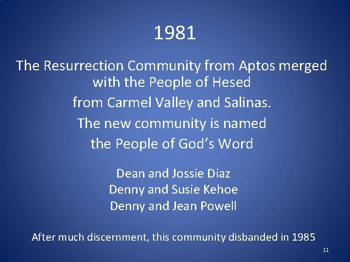 1981 The Resurrection Community from Aptos merged with the People of Hesed from Carmel