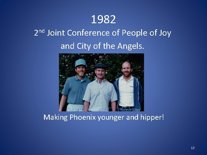 1982 2 nd Joint Conference of People of Joy and City of the Angels.