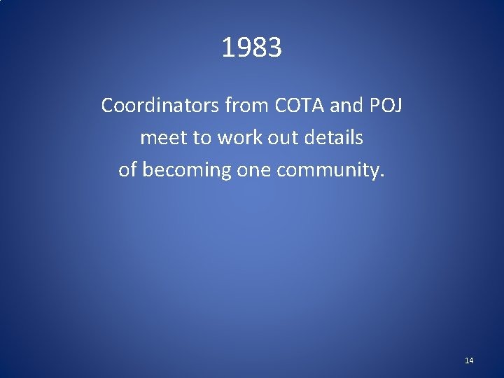 1983 Coordinators from COTA and POJ meet to work out details of becoming one