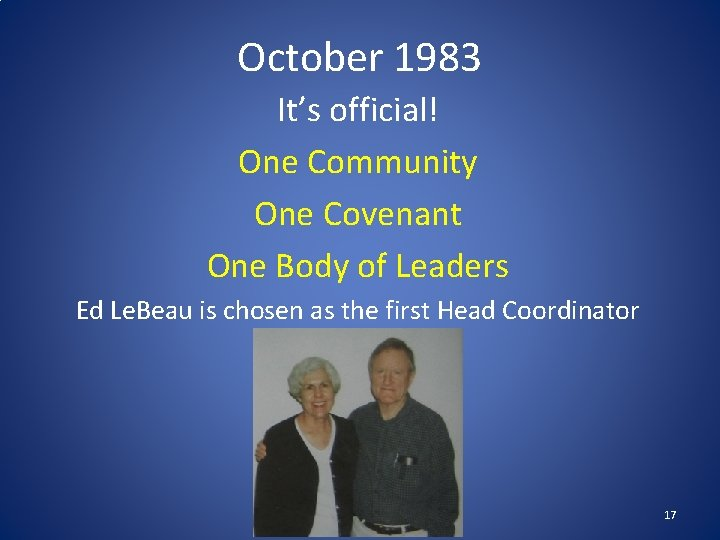 October 1983 It's official! One Community One Covenant One Body of Leaders Ed Le.