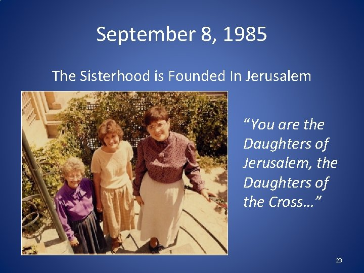 """September 8, 1985 The Sisterhood is Founded In Jerusalem """"You are the Daughters of"""