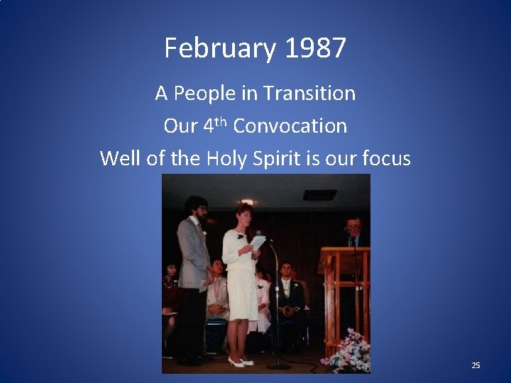 February 1987 A People in Transition Our 4 th Convocation Well of the Holy
