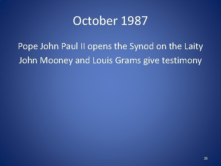 October 1987 Pope John Paul II opens the Synod on the Laity John Mooney