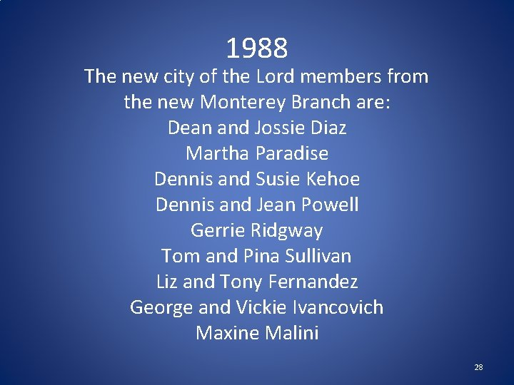 1988 The new city of the Lord members from the new Monterey Branch are: