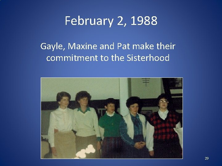February 2, 1988 Gayle, Maxine and Pat make their commitment to the Sisterhood 29