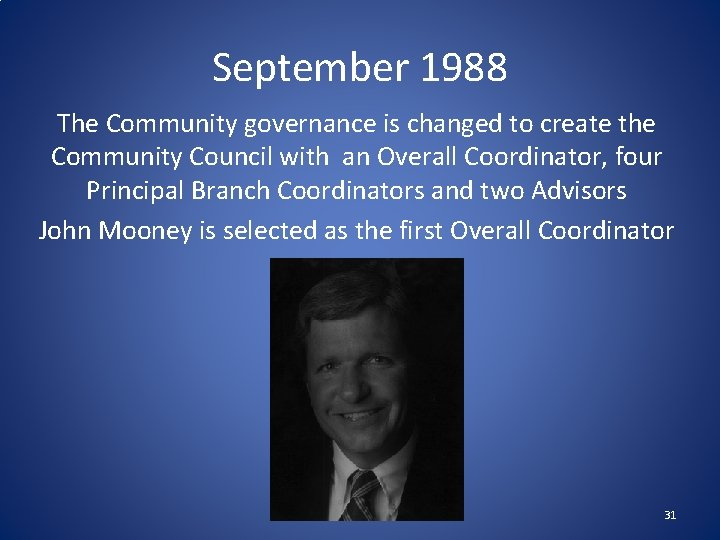 September 1988 The Community governance is changed to create the Community Council with an