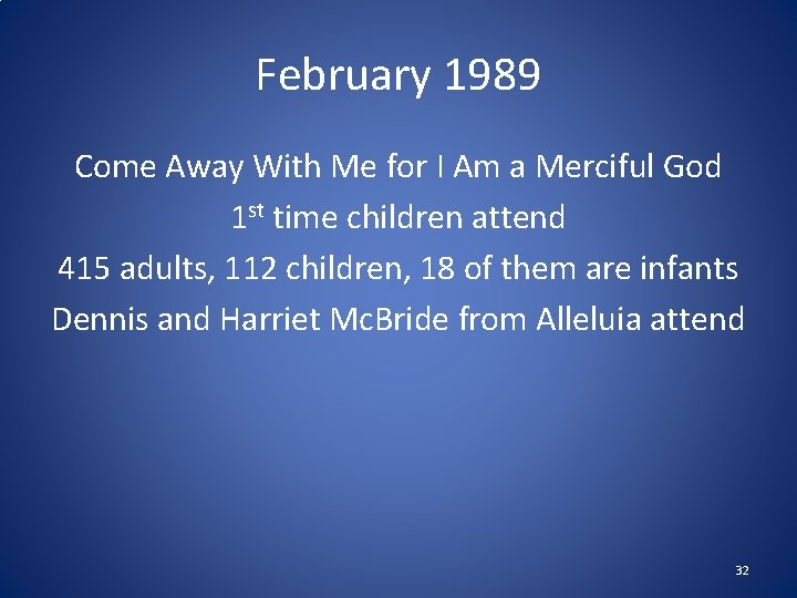 February 1989 Come Away With Me for I Am a Merciful God 1 st