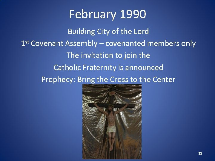 February 1990 Building City of the Lord 1 st Covenant Assembly – covenanted members