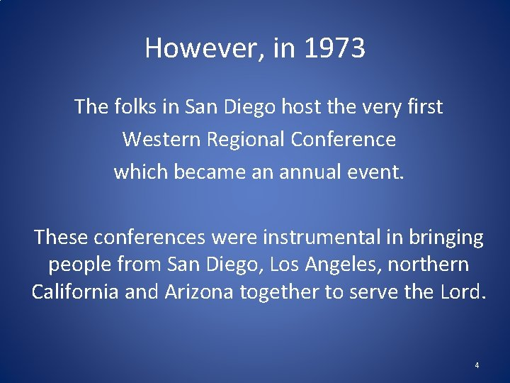 However, in 1973 The folks in San Diego host the very first Western Regional