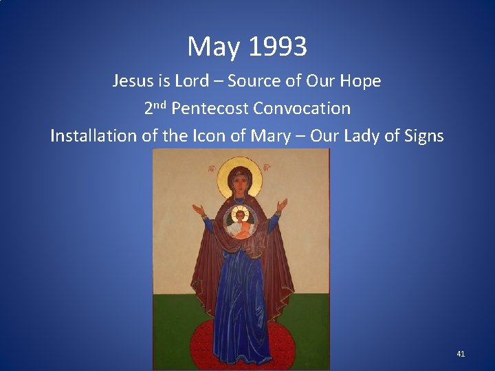May 1993 Jesus is Lord – Source of Our Hope 2 nd Pentecost Convocation