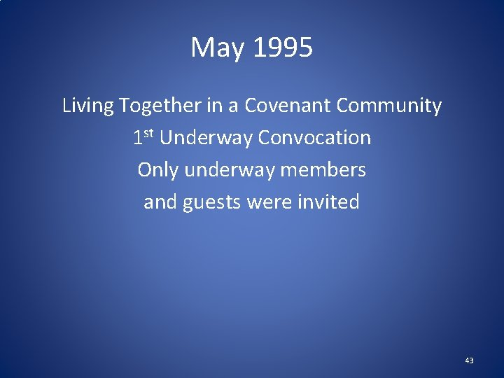 May 1995 Living Together in a Covenant Community 1 st Underway Convocation Only underway