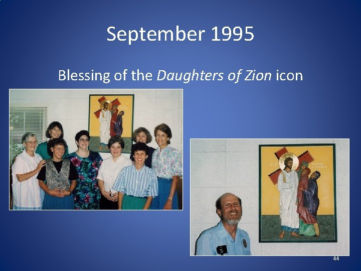 September 1995 Blessing of the Daughters of Zion icon 44