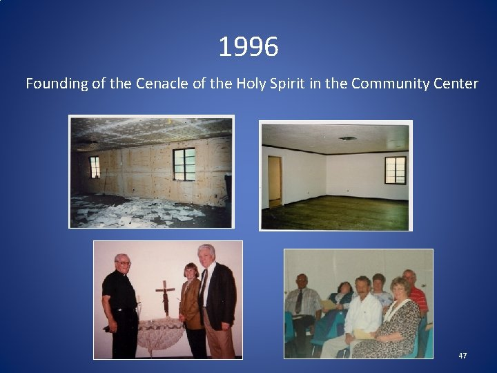 1996 Founding of the Cenacle of the Holy Spirit in the Community Center 47