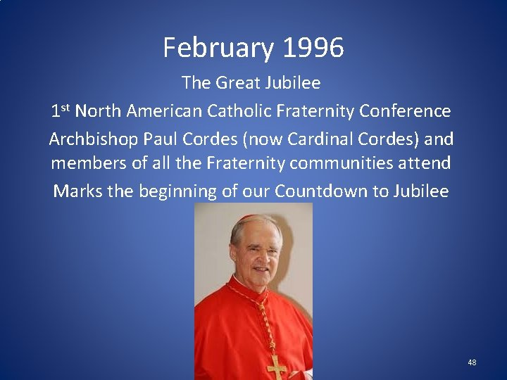 February 1996 The Great Jubilee 1 st North American Catholic Fraternity Conference Archbishop Paul