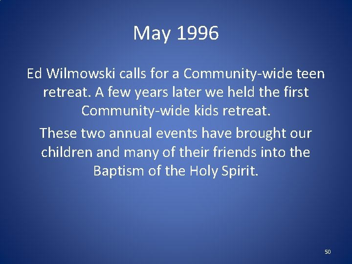 May 1996 Ed Wilmowski calls for a Community-wide teen retreat. A few years later