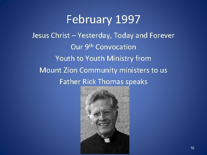 February 1997 Jesus Christ – Yesterday, Today and Forever Our 9 th Convocation Youth