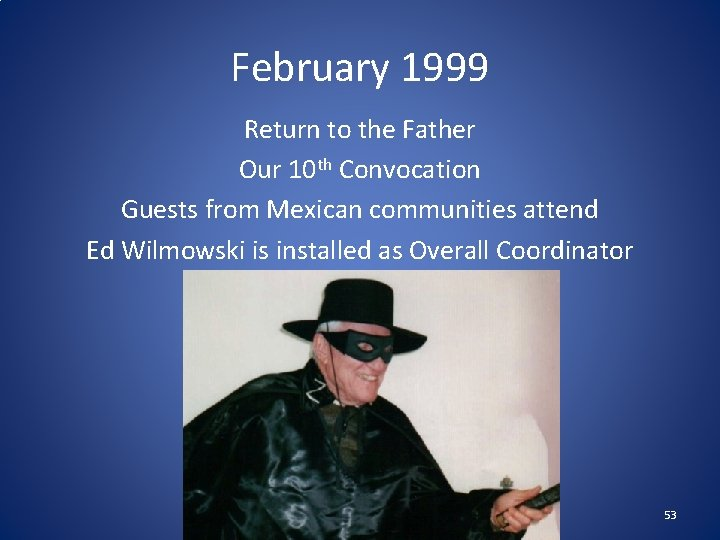 February 1999 Return to the Father Our 10 th Convocation Guests from Mexican communities