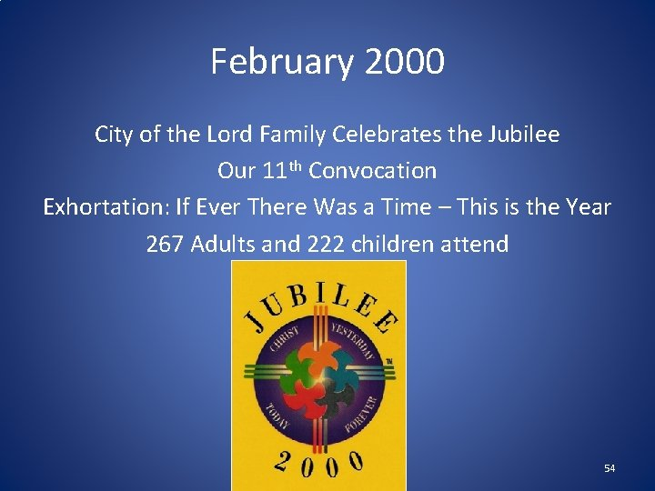 February 2000 City of the Lord Family Celebrates the Jubilee Our 11 th Convocation