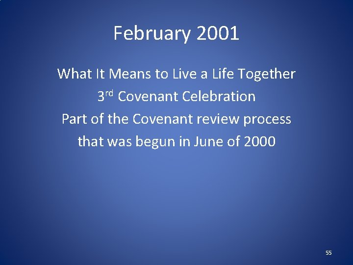 February 2001 What It Means to Live a Life Together 3 rd Covenant Celebration