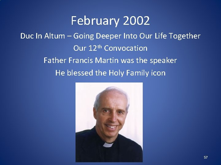 February 2002 Duc In Altum – Going Deeper Into Our Life Together Our 12