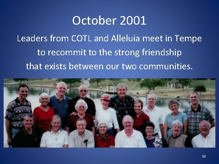 October 2001 Leaders from COTL and Alleluia meet in Tempe to recommit to the