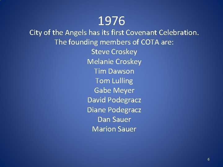 1976 City of the Angels has its first Covenant Celebration. The founding members of