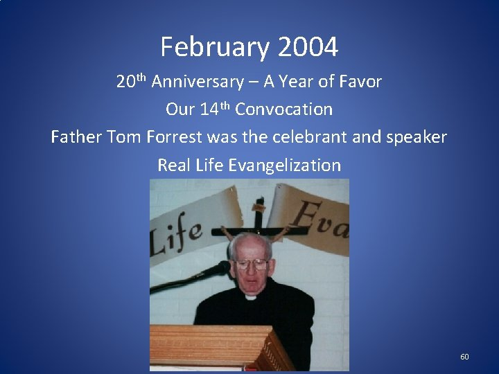 February 2004 20 th Anniversary – A Year of Favor Our 14 th Convocation