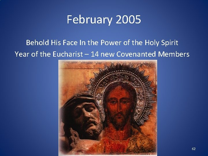 February 2005 Behold His Face In the Power of the Holy Spirit Year of