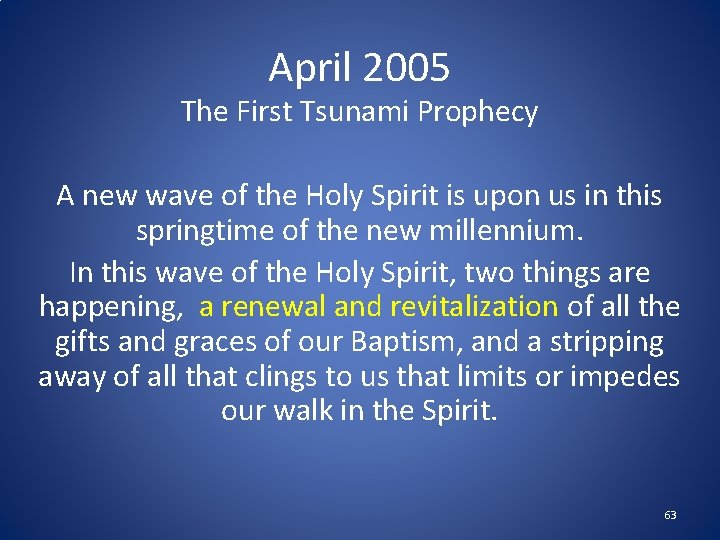 April 2005 The First Tsunami Prophecy A new wave of the Holy Spirit is