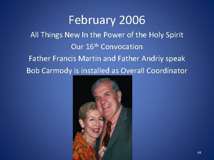 February 2006 All Things New In the Power of the Holy Spirit Our 16