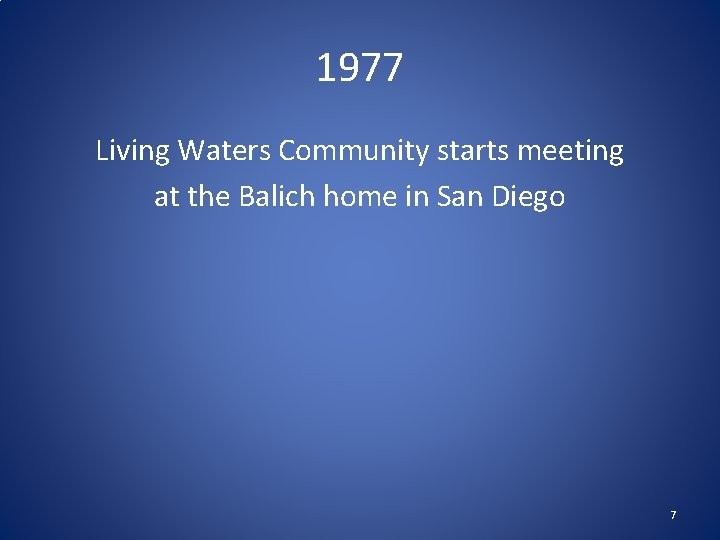 1977 Living Waters Community starts meeting at the Balich home in San Diego 7
