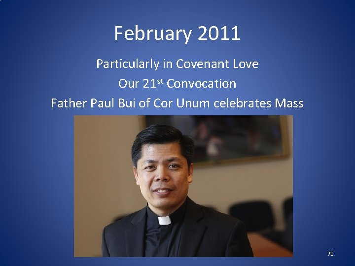 February 2011 Particularly in Covenant Love Our 21 st Convocation Father Paul Bui of