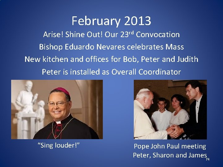 February 2013 Arise! Shine Out! Our 23 rd Convocation Bishop Eduardo Nevares celebrates Mass