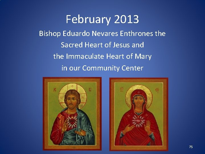 February 2013 Bishop Eduardo Nevares Enthrones the Sacred Heart of Jesus and the Immaculate