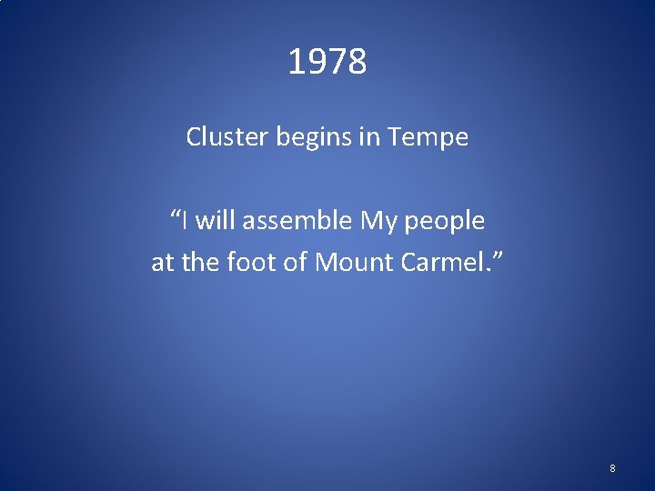 """1978 Cluster begins in Tempe """"I will assemble My people at the foot of"""