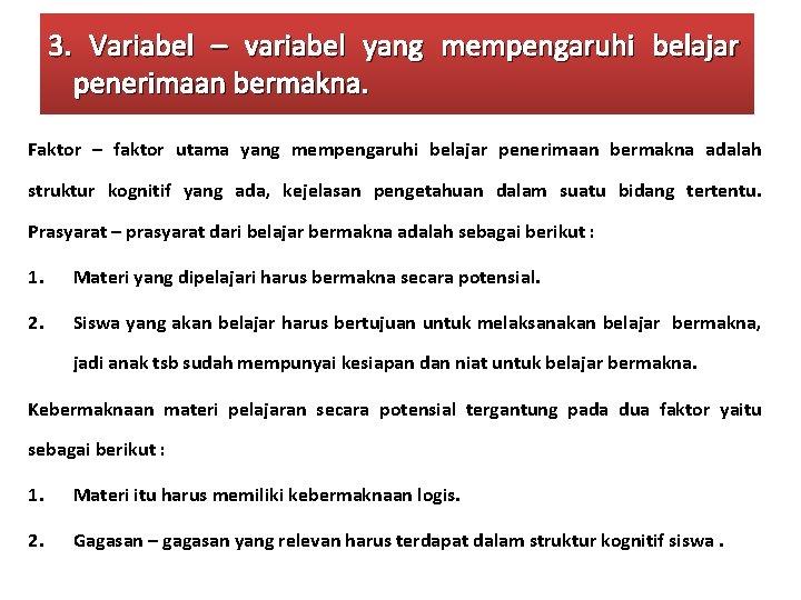 3. Variabel – variabel yang mempengaruhi belajar penerimaan bermakna. Faktor – faktor utama yang