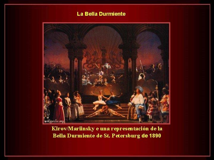 La Bella Durmiente Kirov/Mariinsky e una representación de la Bella Durmiente de St. Petersburg