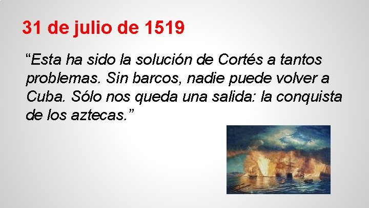 """31 de julio de 1519 """"Esta ha sido la solución de Cortés a tantos"""