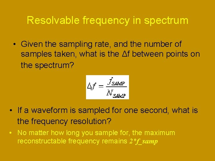 Resolvable frequency in spectrum • Given the sampling rate, and the number of samples