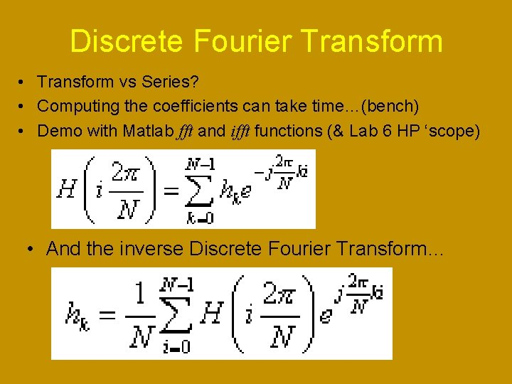 Discrete Fourier Transform • Transform vs Series? • Computing the coefficients can take time…(bench)